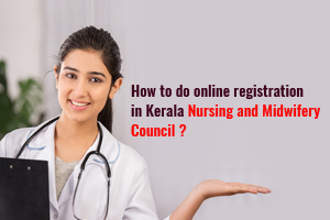 How to do online registration in Kerala Nursing and Midwifery council?